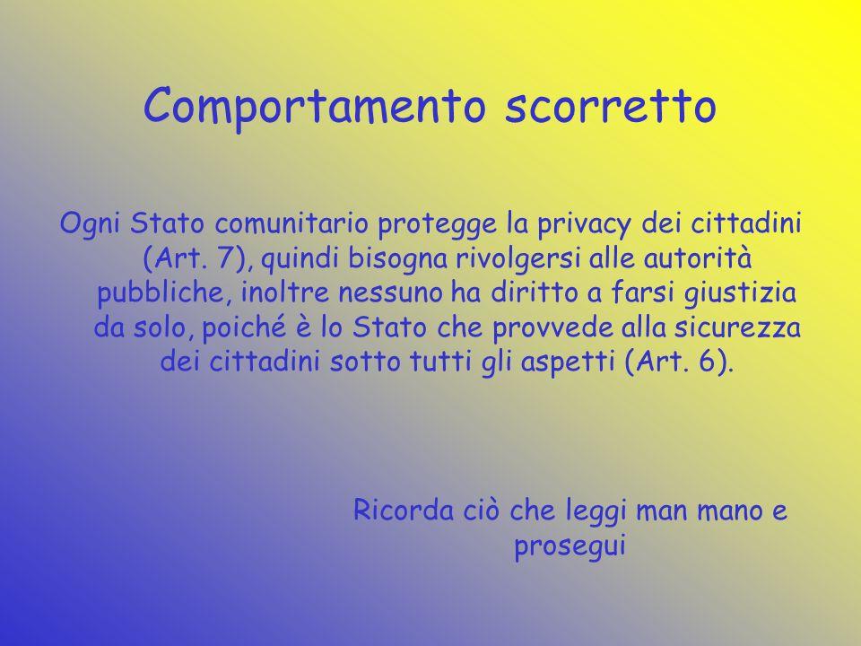 Comportamento scorretto Ogni Stato comunitario protegge la privacy dei cittadini (Art.