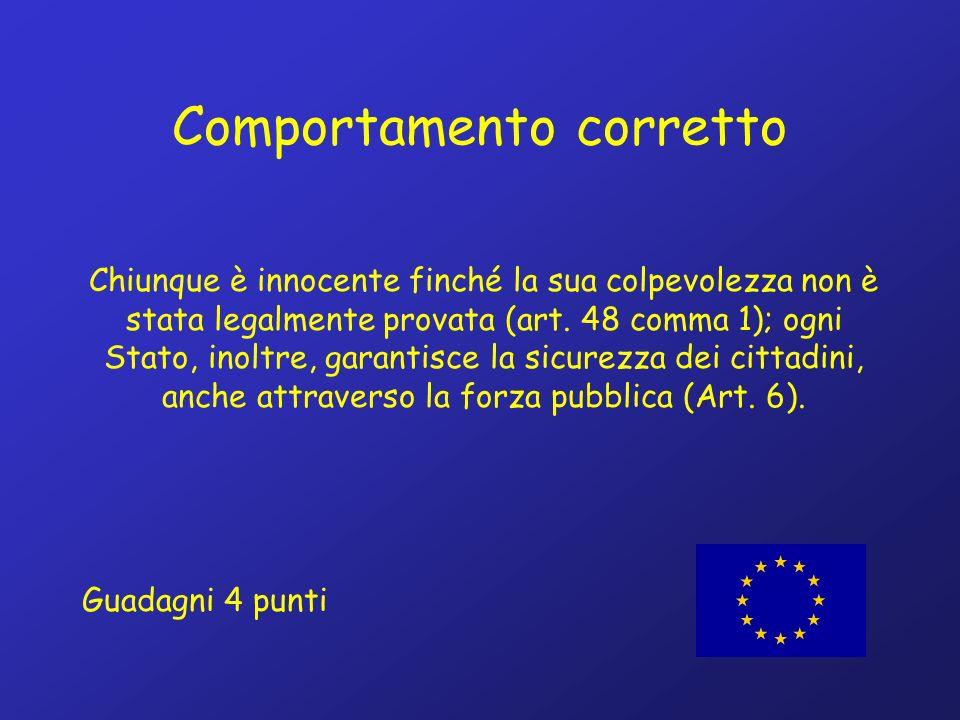 Comportamento corretto Chiunque è innocente finché la sua colpevolezza non è stata legalmente provata (art.