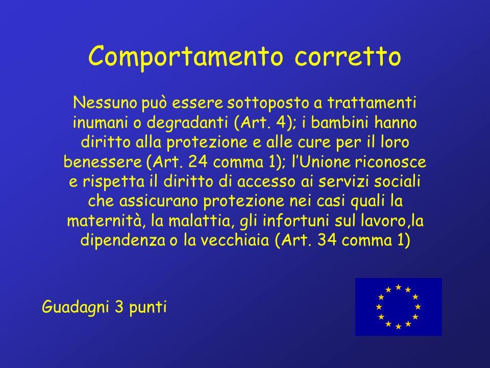 Comportamento corretto Nessuno può essere sottoposto a trattamenti inumani o degradanti (Art.