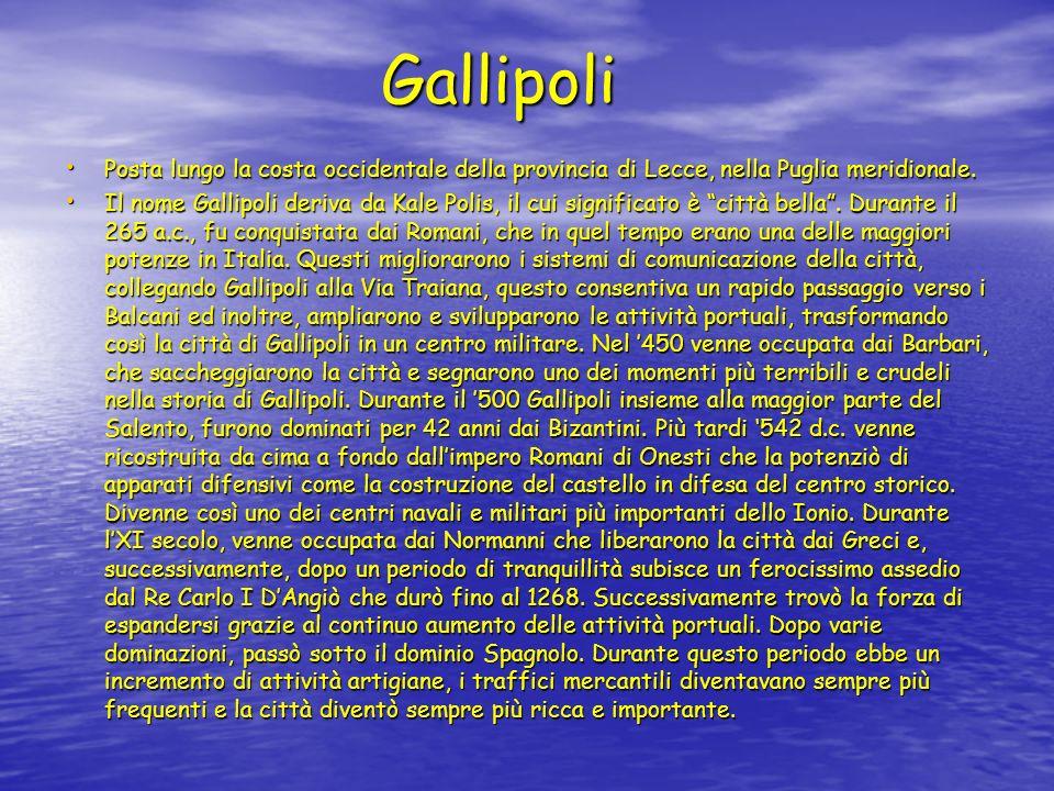 Gallipoli Posta lungo la costa occidentale della provincia di Lecce, nella Puglia meridionale.