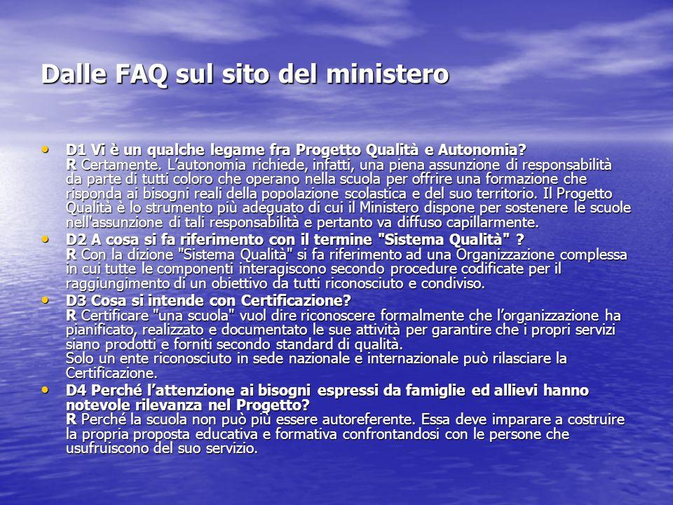 Dalle FAQ sul sito del ministero D1 Vi è un qualche legame fra Progetto Qualità e Autonomia.
