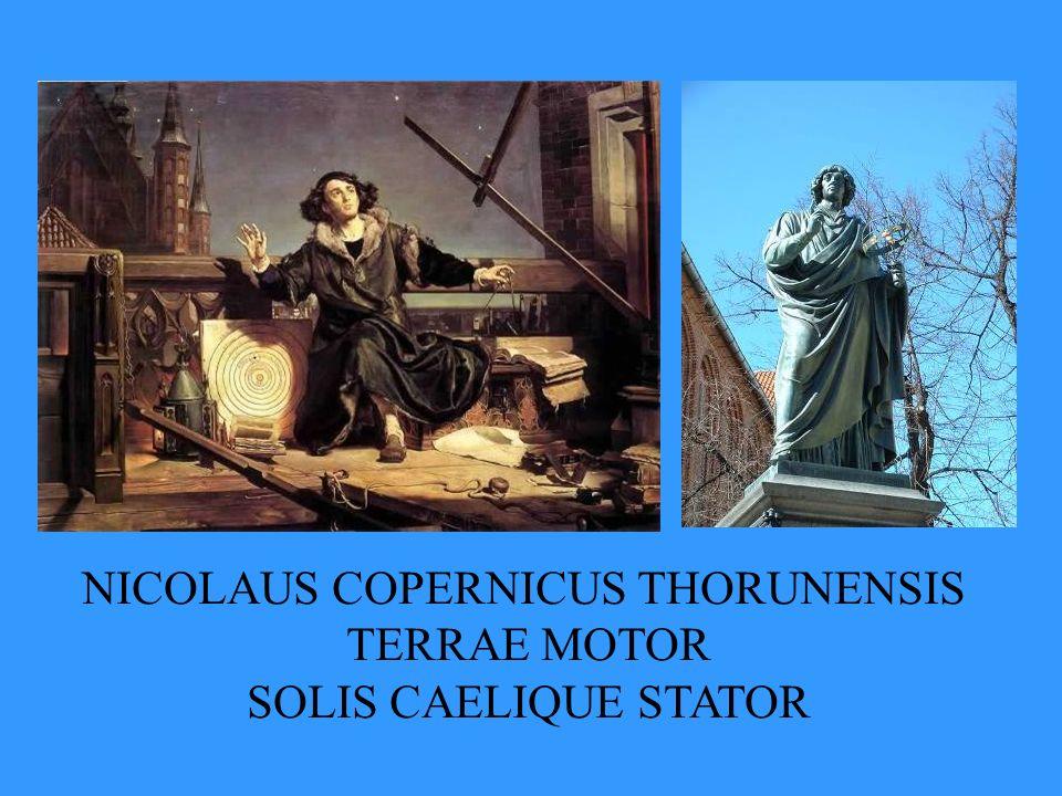 NICOLAUS COPERNICUS THORUNENSIS TERRAE MOTOR SOLIS CAELIQUE STATOR