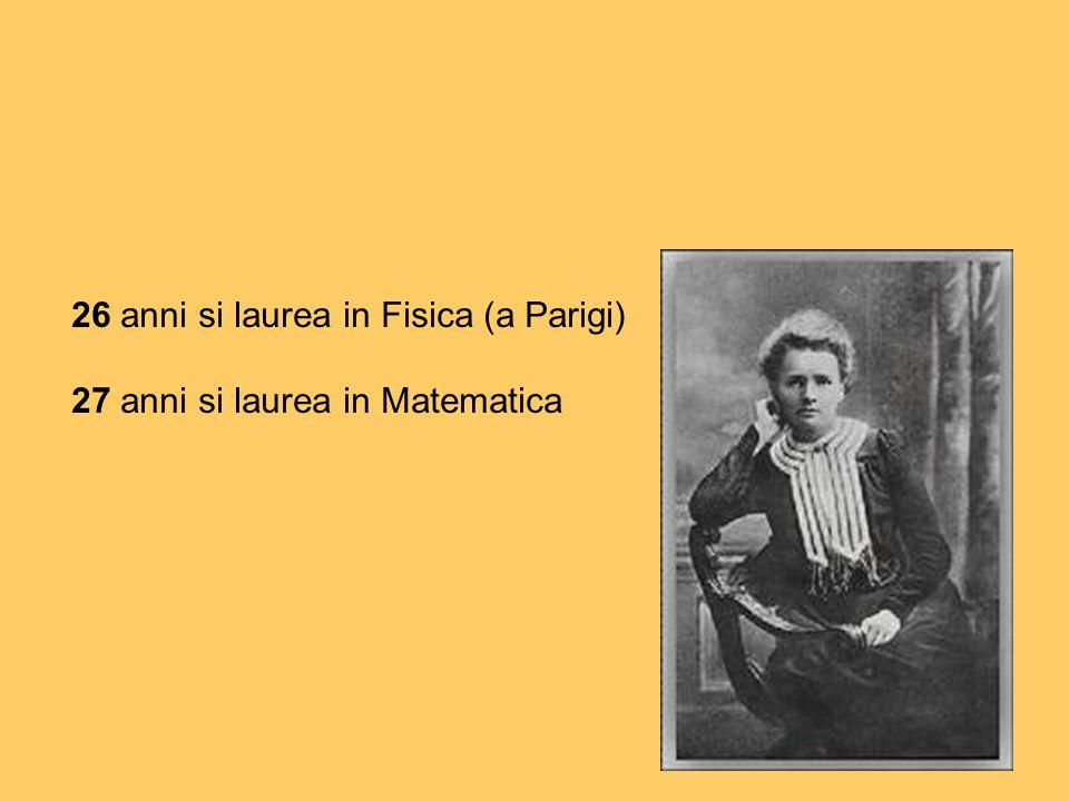 26 anni si laurea in Fisica (a Parigi) 27 anni si laurea in Matematica