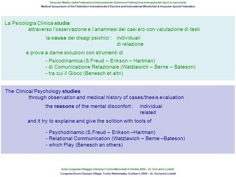 La Psicologia Clinica studia attraverso losservazione e lanamnesi dei casi e/o con valutazione di testi la causa dei disagi psichici :individuali di r