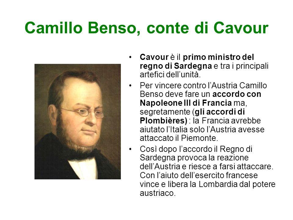 Camillo Benso, conte di Cavour Cavour è il primo ministro del regno di Sardegna e tra i principali artefici dellunità.