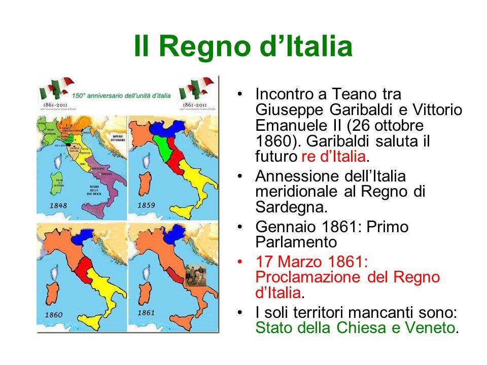 Il Regno dItalia Incontro a Teano tra Giuseppe Garibaldi e Vittorio Emanuele II (26 ottobre 1860).