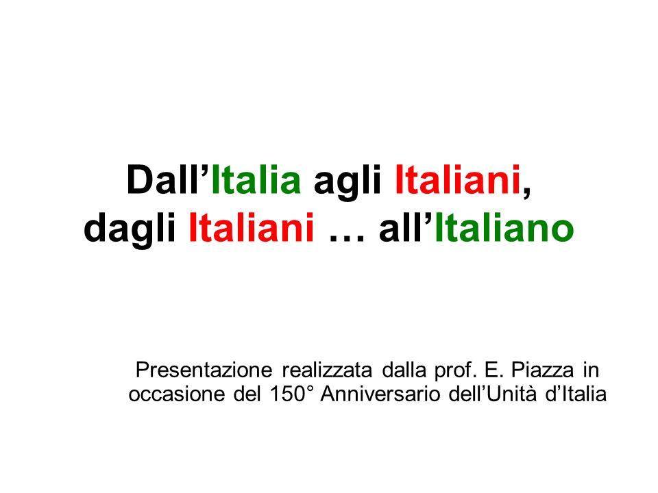DallItalia agli Italiani, dagli Italiani … allItaliano Presentazione realizzata dalla prof.