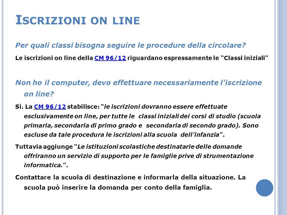 I SCRIZIONI ON LINE Per quali classi bisogna seguire le procedure della circolare.