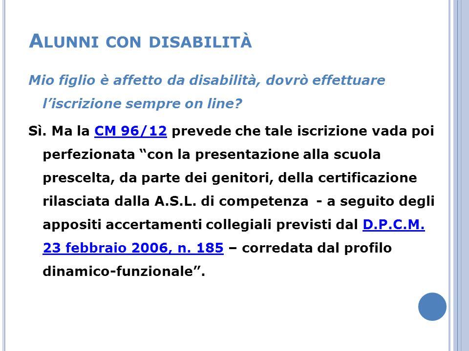 A LUNNI CON DISABILITÀ Mio figlio è affetto da disabilità, dovrò effettuare liscrizione sempre on line.