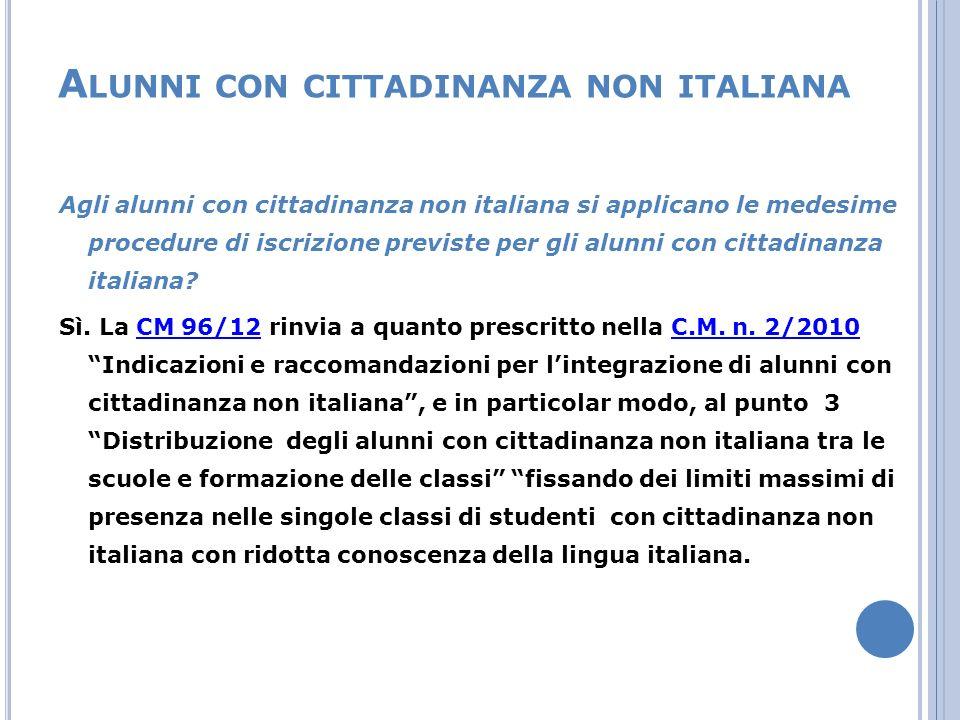 A LUNNI CON CITTADINANZA NON ITALIANA Agli alunni con cittadinanza non italiana si applicano le medesime procedure di iscrizione previste per gli alunni con cittadinanza italiana.