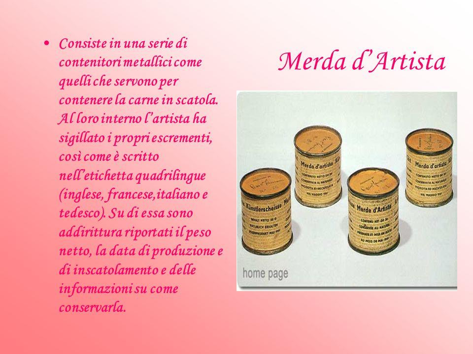 Merda dArtista Consiste in una serie di contenitori metallici come quelli che servono per contenere la carne in scatola.