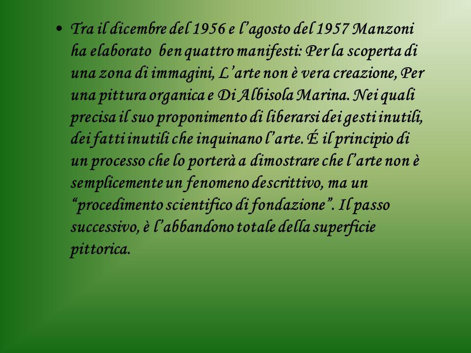 Tra il dicembre del 1956 e lagosto del 1957 Manzoni ha elaborato ben quattro manifesti: Per la scoperta di una zona di immagini, Larte non è vera creazione, Per una pittura organica e Di Albisola Marina.