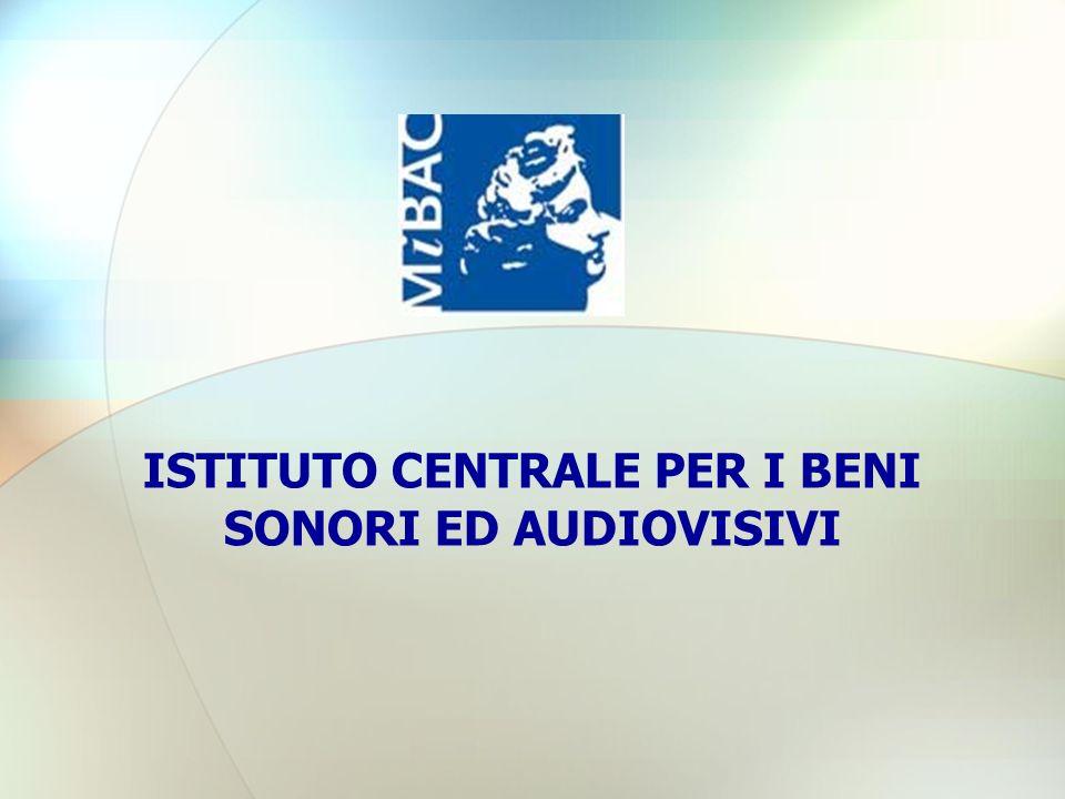 ISTITUTO CENTRALE PER I BENI SONORI ED AUDIOVISIVI