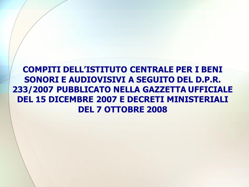 COMPITI DELLISTITUTO CENTRALE PER I BENI SONORI E AUDIOVISIVI A SEGUITO DEL D.P.R.