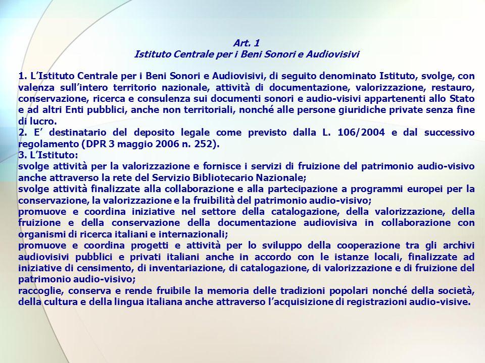Art. 1 Istituto Centrale per i Beni Sonori e Audiovisivi 1.