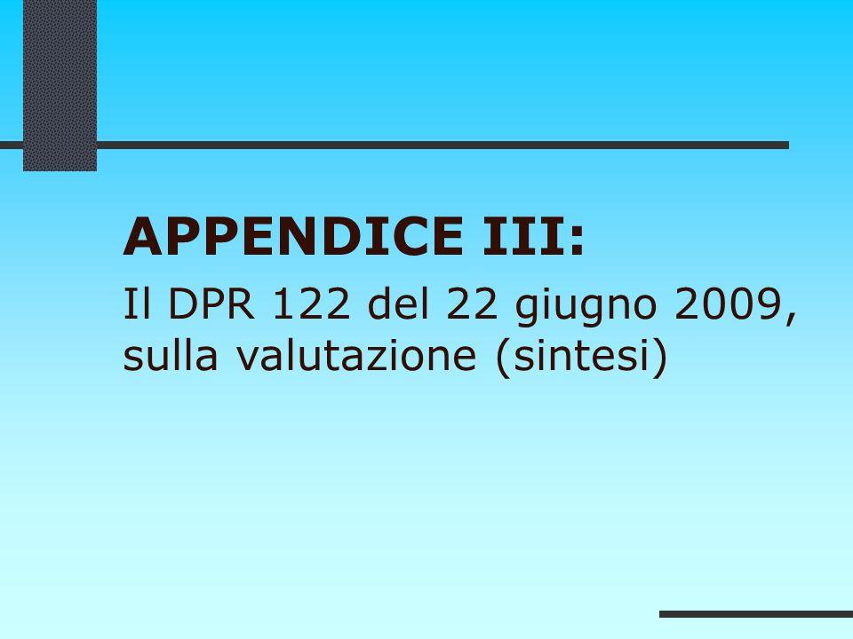 APPENDICE III: Il DPR 122 del 22 giugno 2009, sulla valutazione (sintesi)