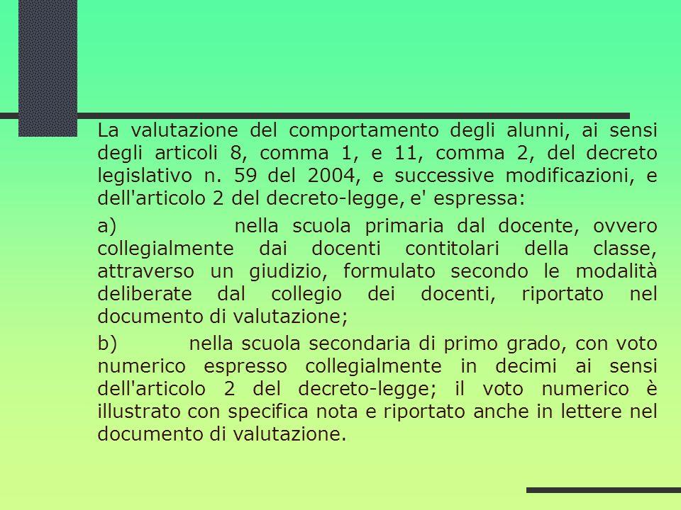 La valutazione del comportamento degli alunni, ai sensi degli articoli 8, comma 1, e 11, comma 2, del decreto legislativo n. 59 del 2004, e successive