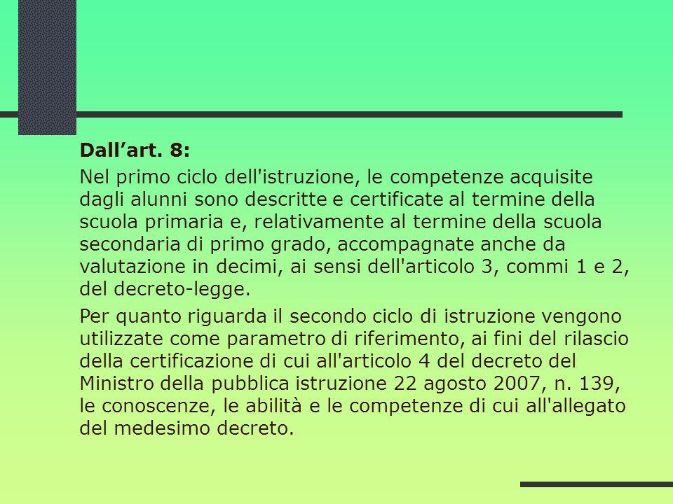 Dallart. 8: Nel primo ciclo dell'istruzione, le competenze acquisite dagli alunni sono descritte e certificate al termine della scuola primaria e, rel