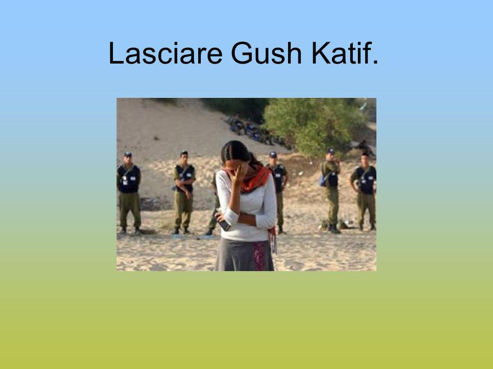 Lasciare Gush Katif.