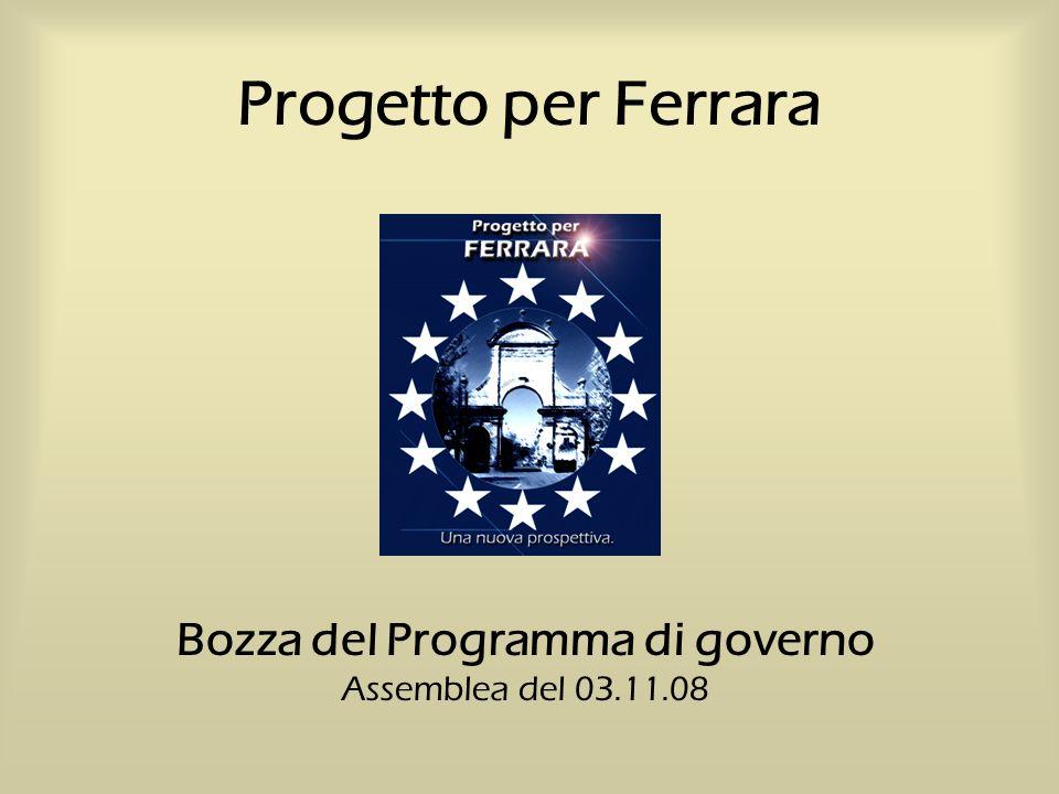 Progetto per Ferrara Bozza del Programma di governo Assemblea del 03.11.08
