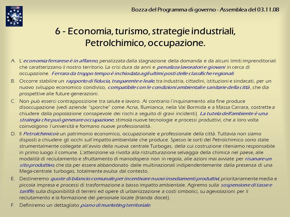 6 - Economia, turismo, strategie industriali, Petrolchimico, occupazione. A.Leconomia ferrarese è in affanno, penalizzata dalla stagnazione della doma