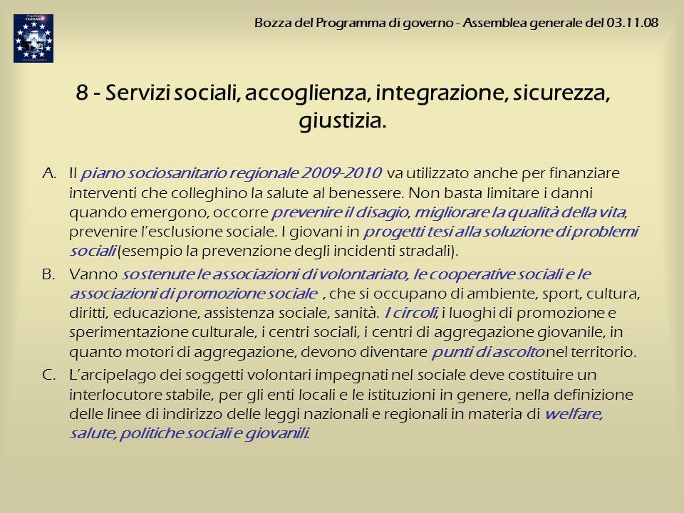8 - Servizi sociali, accoglienza, integrazione, sicurezza, giustizia. A.Il piano sociosanitario regionale 2009-2010 va utilizzato anche per finanziare