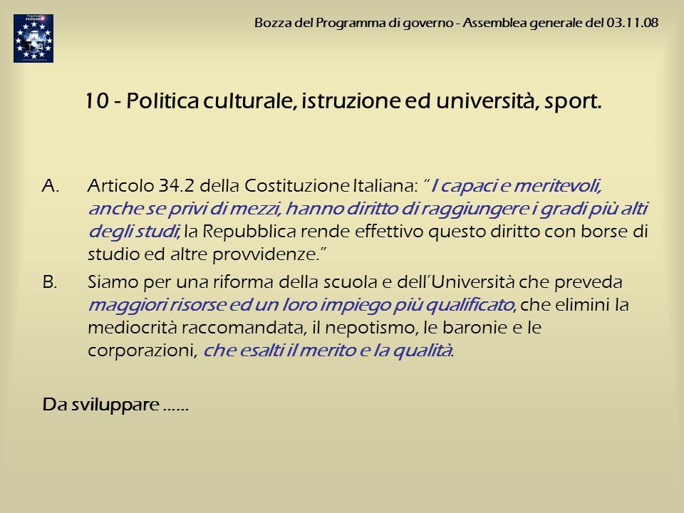 10 - Politica culturale, istruzione ed università, sport. A.Articolo 34.2 della Costituzione Italiana: I capaci e meritevoli, anche se privi di mezzi,