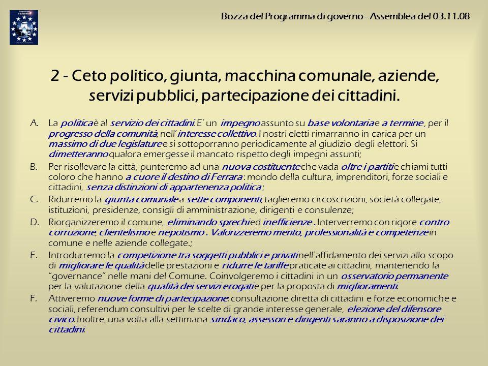 2 - Ceto politico, giunta, macchina comunale, aziende, servizi pubblici, partecipazione dei cittadini. A.La politica è al servizio dei cittadini. E un