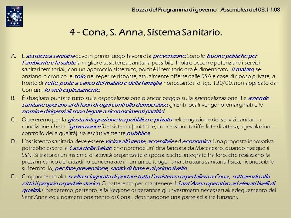 4 - Cona, S. Anna, Sistema Sanitario. A.Lassistenza sanitaria deve in primo luogo favorire la prevenzione. Sono le buone politiche per lambiente e la