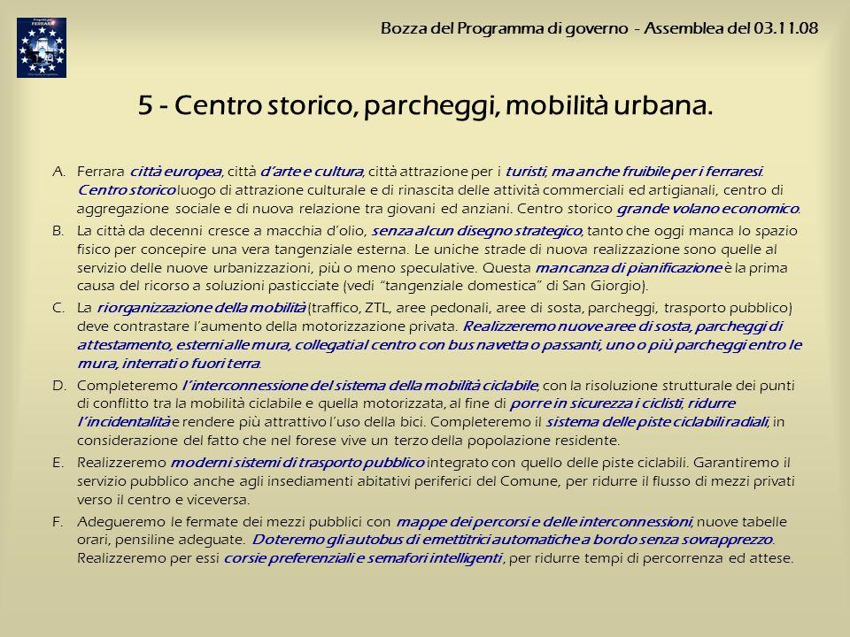 5 - Centro storico, parcheggi, mobilità urbana. A.Ferrara città europea, città darte e cultura, città attrazione per i turisti, ma anche fruibile per