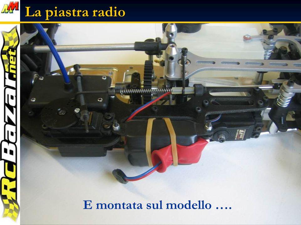 La piastra radio Ecco la piastra radio completa con anche il pacco batteria … E montata sul modello ….