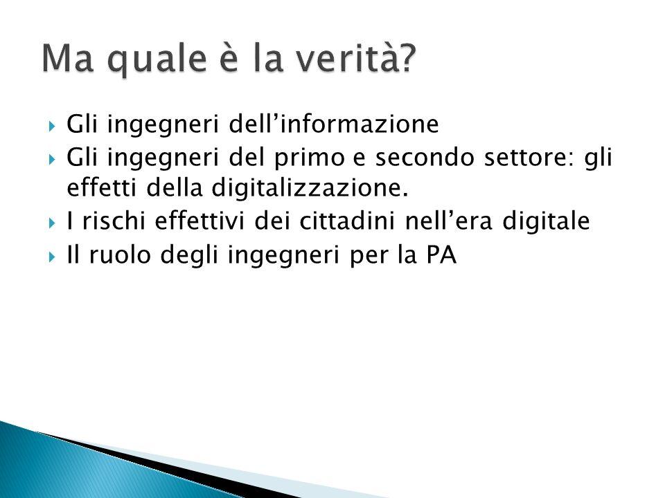 Gli ingegneri dellinformazione Gli ingegneri del primo e secondo settore: gli effetti della digitalizzazione.