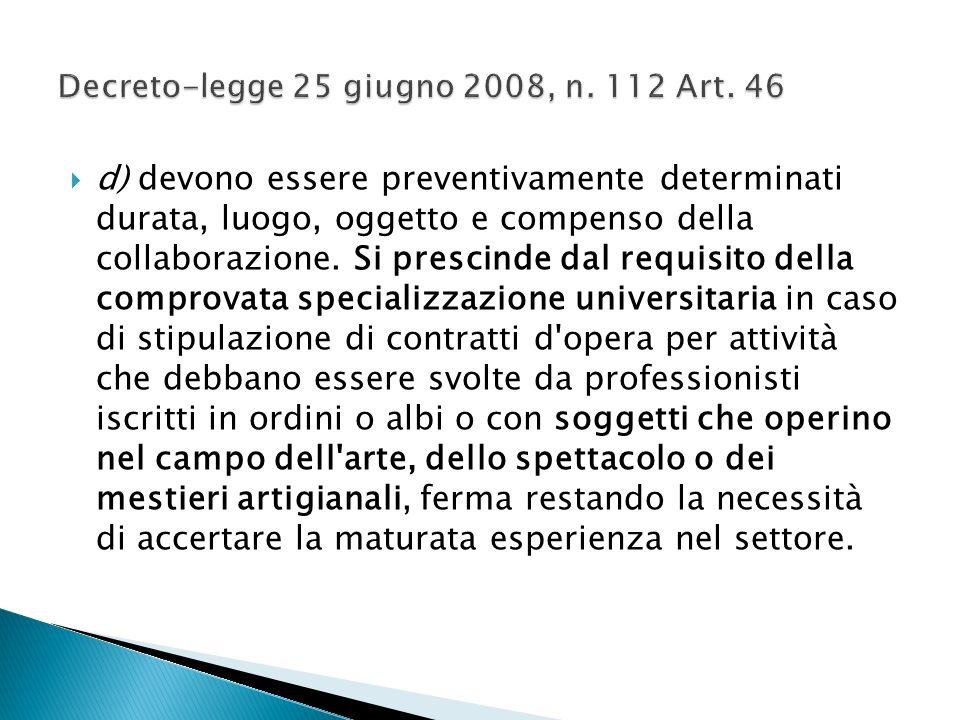 d) devono essere preventivamente determinati durata, luogo, oggetto e compenso della collaborazione.