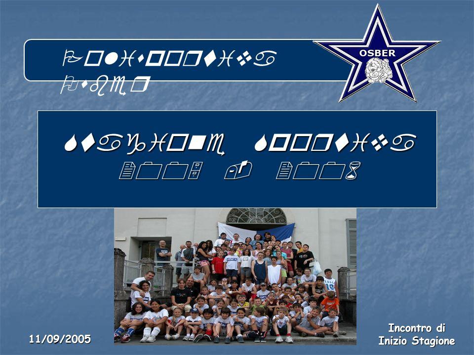 Polisportiva Osber Incontro di Inizio Stagione 11/09/2005 Stagione Sportiva 2005 - 2006