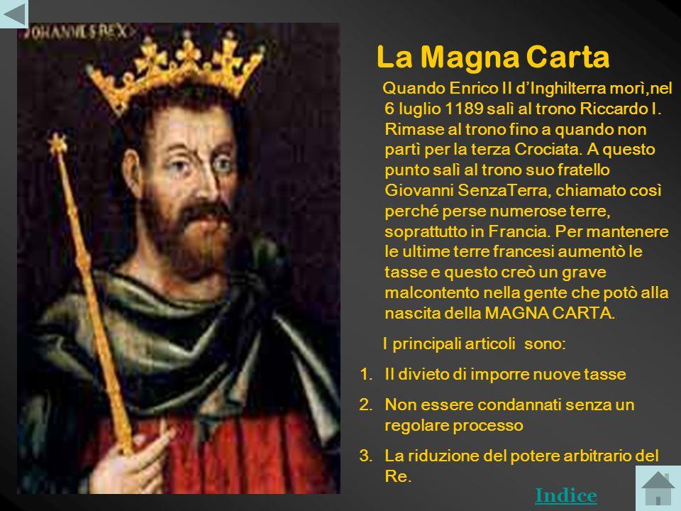 La Magna Carta Nel 1066 prese il potere Guglielmo di Normandia. Nei secoli successivi i re di Inghilterra conquistarono il Galles e lIrlanda. Quando v