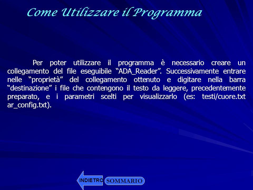 Come Utilizzare il Programma Per poter utilizzare il programma è necessario creare un collegamento del file eseguibile ADA_Reader. Successivamente ent