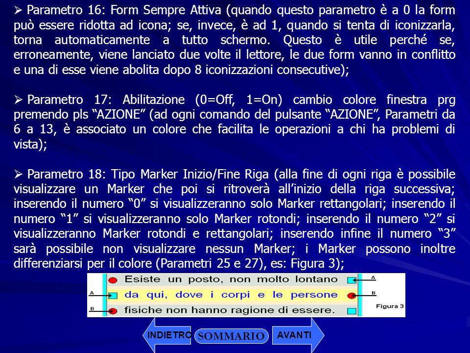 Parametro 16: Form Sempre Attiva (quando questo parametro è a 0 la form può essere ridotta ad icona; se, invece, è ad 1, quando si tenta di iconizzarl