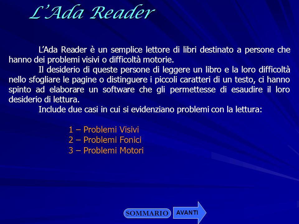 LAda Reader è un semplice lettore di libri destinato a persone che hanno dei problemi visivi o difficoltà motorie. Il desiderio di queste persone di l