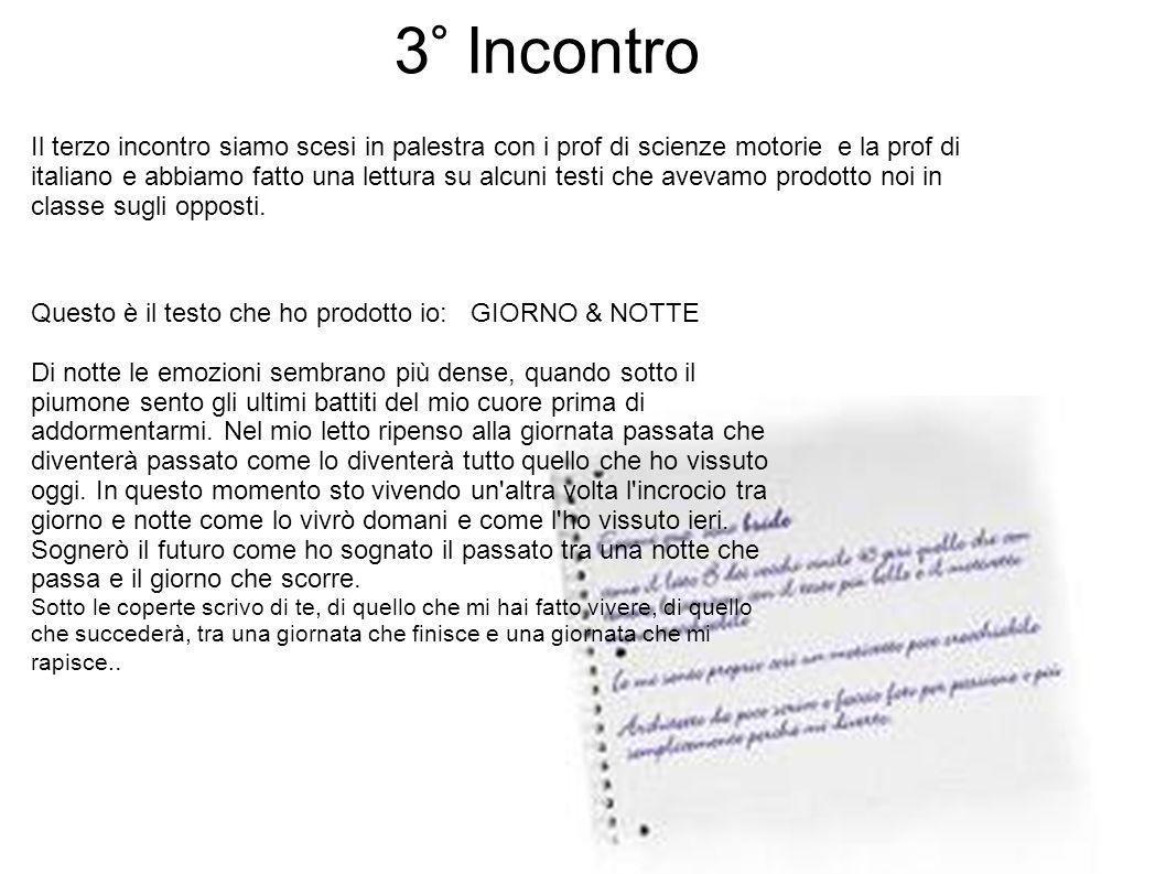 3° Incontro Il terzo incontro siamo scesi in palestra con i prof di scienze motorie e la prof di italiano e abbiamo fatto una lettura su alcuni testi