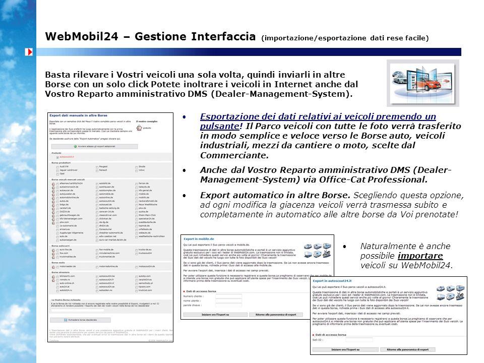 WebMobil24 – Gestione Interfaccia (importazione/esportazione dati rese facile) Esportazione dei dati relativi ai veicoli premendo un pulsante! Il Parc