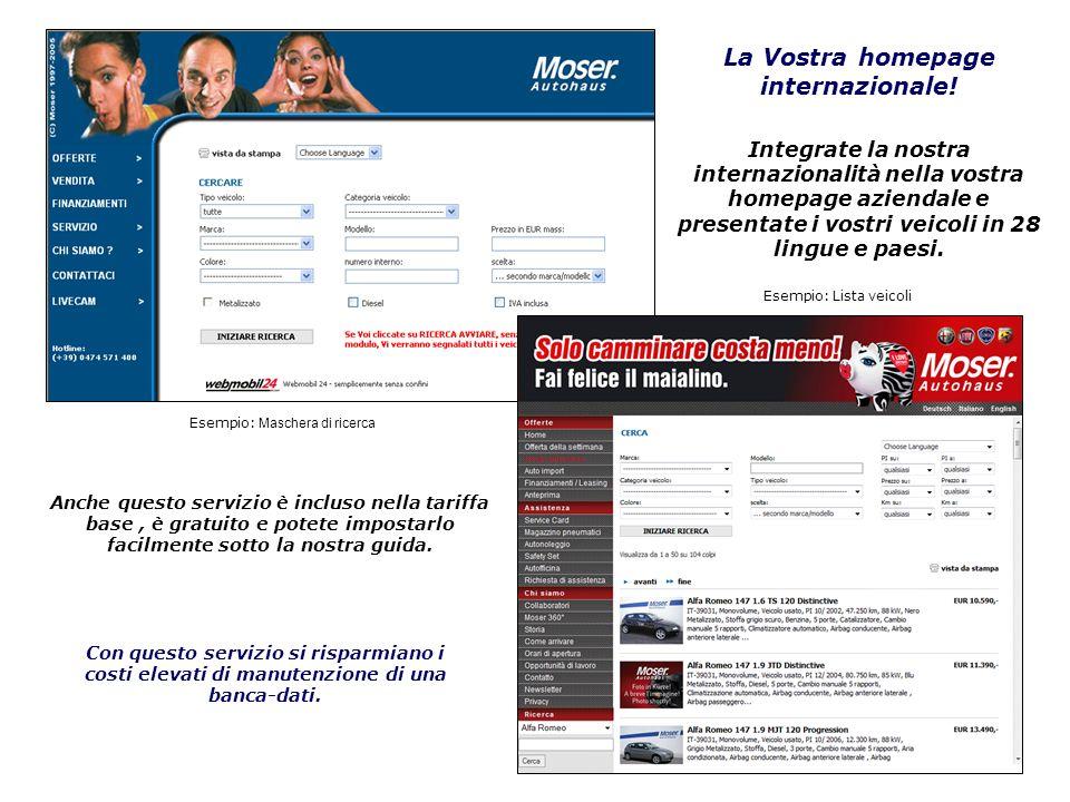 Esempio: Maschera di ricerca Esempio: Lista veicoli La Vostra homepage internazionale! Integrate la nostra internazionalità nella vostra homepage azie