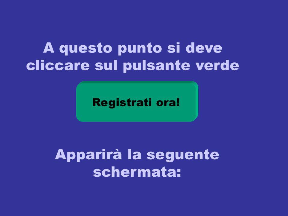 A questo punto si deve cliccare sul pulsante verde Registrati ora! Apparirà la seguente schermata:
