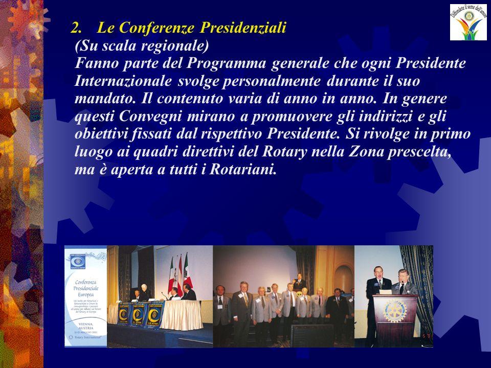 2.Le Conferenze Presidenziali (Su scala regionale) Fanno parte del Programma generale che ogni Presidente Internazionale svolge personalmente durante il suo mandato.
