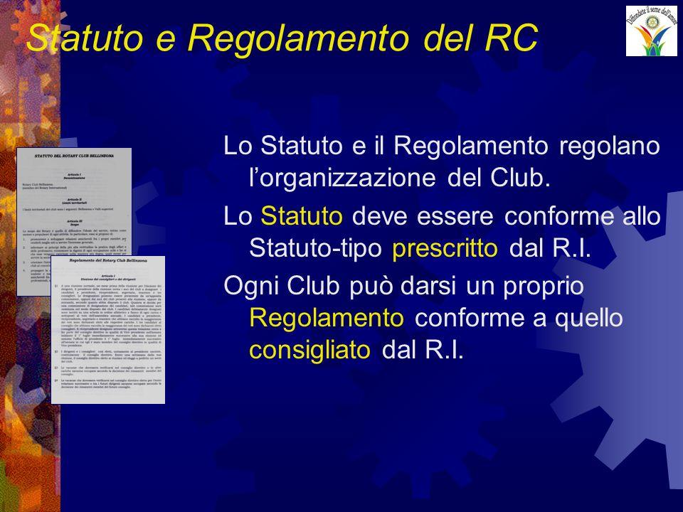 Statuto e Regolamento del RC Lo Statuto e il Regolamento regolano lorganizzazione del Club. Lo Statuto deve essere conforme allo Statuto-tipo prescrit