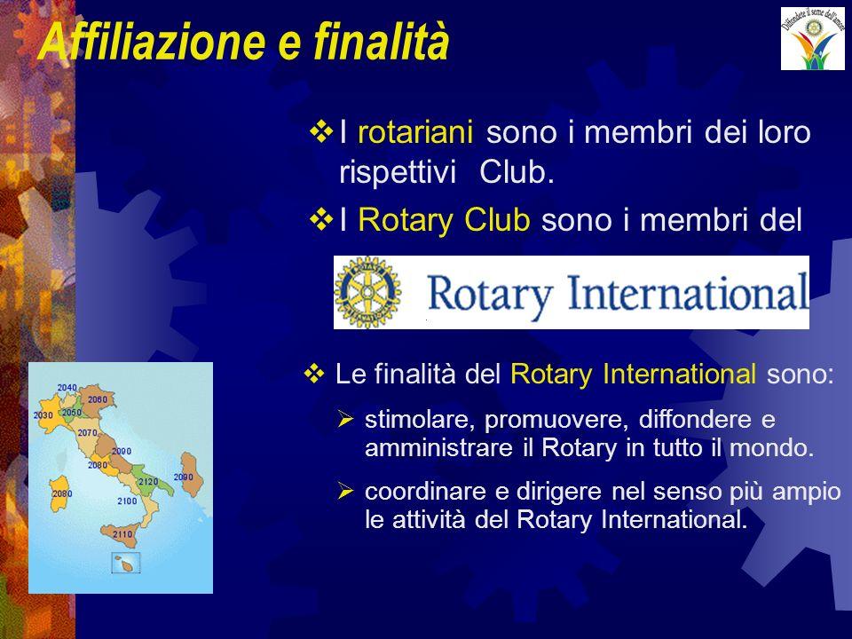 I rotariani sono i membri dei loro rispettivi Club. I Rotary Club sono i membri del Affiliazione e finalità Le finalità del Rotary International sono: