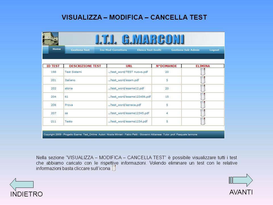 VISUALIZZA – MODIFICA – CANCELLA TEST Nella sezione VISUALIZZA – MODIFICA – CANCELLA TEST è possibile visualizzare tutti i test che abbiamo caricato con le rispettive informazioni.
