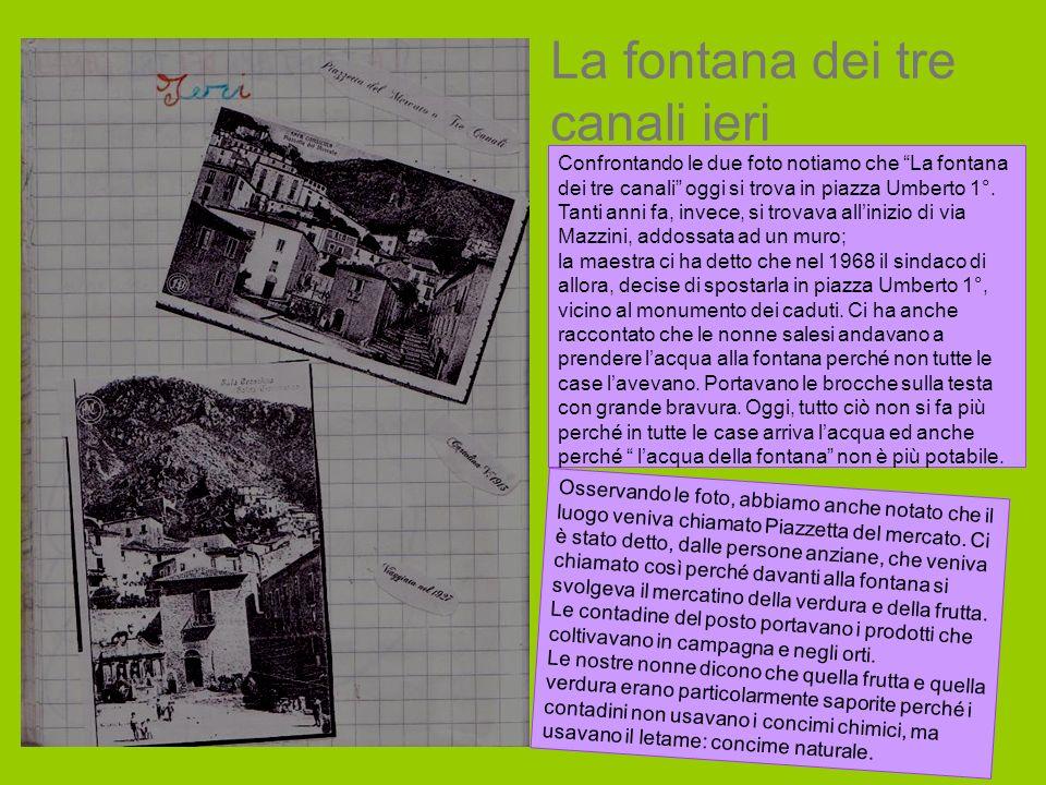 La fontana dei tre canali ieri Confrontando le due foto notiamo che La fontana dei tre canali oggi si trova in piazza Umberto 1°. Tanti anni fa, invec