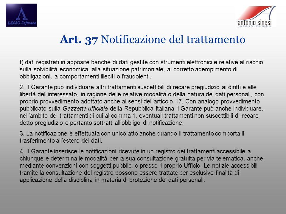 Art. 37 Notificazione del trattamento f) dati registrati in apposite banche di dati gestite con strumenti elettronici e relative al rischio sulla solv