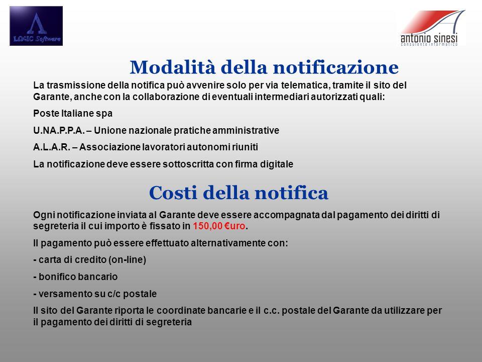Modalità della notificazione La trasmissione della notifica può avvenire solo per via telematica, tramite il sito del Garante, anche con la collaborazione di eventuali intermediari autorizzati quali: Poste Italiane spa U.NA.P.P.A.