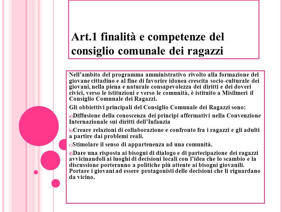 Art.1 finalità e competenze del consiglio comunale dei ragazzi Nellambito del programma amministrativo rivolto alla formazione del giovane cittadino e